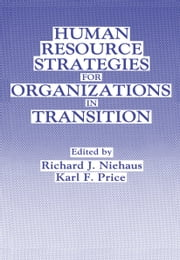 Human Resource Strategies for Organizations in Transition ebook by R.J. Niehaus,K.F. Price