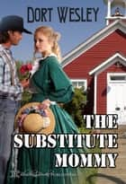 The Substitute Mommy ebook by Dort Wesley