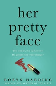 Her Pretty Face ebook by Robyn Harding