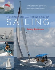 The International Marine Book of Sailing ebook by William Robinson
