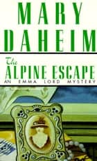 Alpine Escape - An Emma Lord Mystery ebook by Mary Daheim