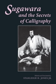 Sugawara and the Secrets of Calligraphy ebook by Stanleigh H. Jones Jr.
