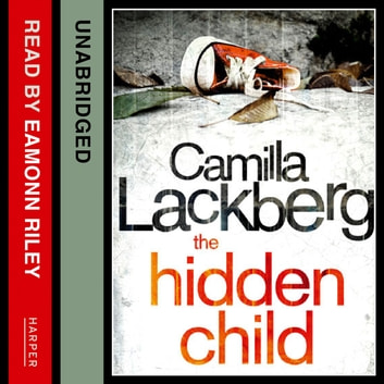 The Hidden Child (Patrik Hedstrom and Erica Falck, Book 5) audiobook by Camilla Lackberg