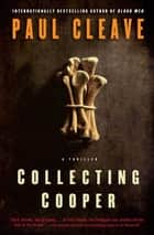 Collecting Cooper - A Thriller ebook by Paul Cleave