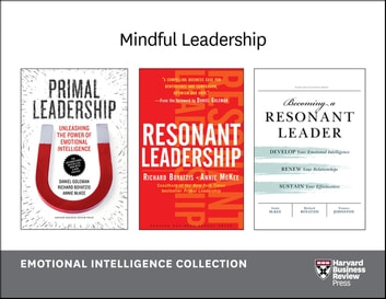Mindful Leadership: Emotional Intelligence Collection (4 Books) ebook by Harvard Business Review,Daniel Goleman,Annie McKee,Fran Johnston,Richard E. Boyatzis