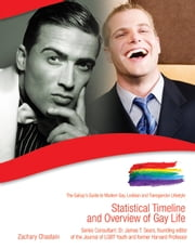 Statistical Timeline and Overview of Gay Life ebook by Zachary Chastain