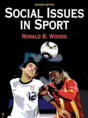 Social Issues in Sport, Second Edition ebook by Ronald B. Woods