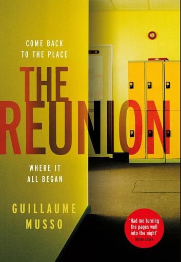 The Reunion - There are more than just secrets buried in this school's past... ebook by Guillaume Musso