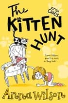 The Kitten Hunt ebook by Anna Wilson