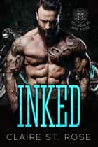 Inked (Book 3) - Hell Brigade MC, #3 ebook by Claire St. Rose
