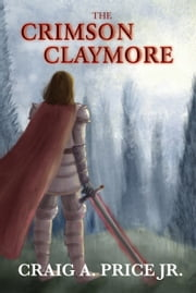 The Crimson Claymore ebook by Craig A. Price Jr
