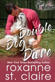 Double Dog Dare ebook by Roxanne St. Claire