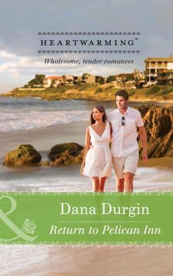 Return to Pelican Inn (Mills & Boon Heartwarming) (Love by Design, Book 1) eBook by Dana Mentink