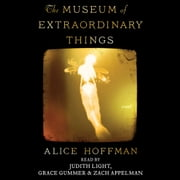 The Museum of Extraordinary Things - A Novel audiobook by Alice Hoffman