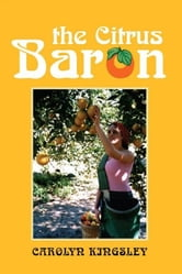 The Citrus Baron ebook by Carolyn Kingsley