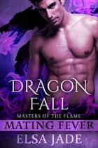 Dragon Fall - Masters of the Flame ebook by