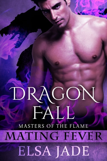 Dragon Fall - Masters of the Flame ebook by Elsa Jade