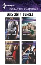 Harlequin Romantic Suspense July 2014 Bundle - Lone Wolf Standing\Secret Service Rescue\Hot on the Hunt\The Manhattan Encounter ebook by Carla Cassidy, Elle James, Melissa Cutler,...