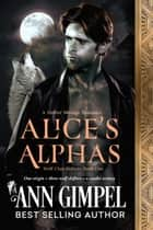 Alice's Alphas ebook by Ann Gimpel