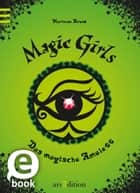 Magic Girls - Das magische Amulett ebook by Marliese Arold