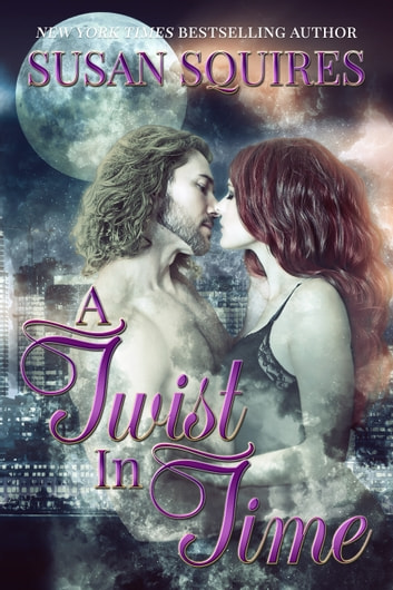 A Twist in Time ebook by Susan Squires
