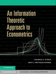 An Information Theoretic Approach to Econometrics ebook by George G. Judge,Ron C. Mittelhammer