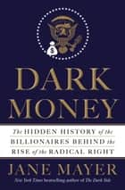 Dark Money ebook by Jane Mayer