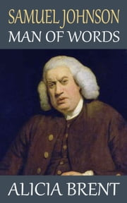 Samuel Johnson: Man of Words ebook by Alicia Brent