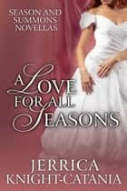 A Love for all Seasons ebook by Jerrica Knight-Catania