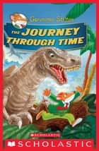 Geronimo Stilton Special Edition: The Journey Through Time ebook by
