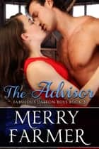 The Advisor - The Fabulous Dalton Boys, #3 ebook by Merry Farmer