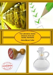 The Laboratory Series: Ethanoic Acid and Quality Standards ebook by Alana Monet-Telfer