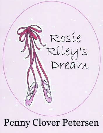Rosie Riley's Dream ebook by Penny Clover Petersen