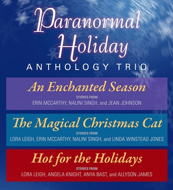 Paranormal Holiday Anthology Trio ebook by Nalini Singh,Erin McCarthy,Jean Johnson,Lora Leigh,Linda Winstead Jones,Angela Knight,Anya Bast,Allyson James