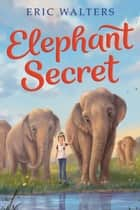 Elephant Secret ebook by Eric Walters