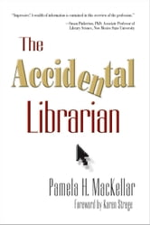 The Accidental Librarian ebook by Pamela H. MacKellar
