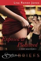 Exposed and Pleasured ebook by Lisa Renee Jones