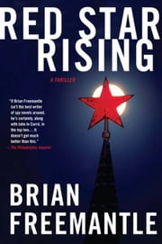 Red Star Rising - A Thriller ebook by Brian Freemantle