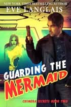Guarding the Mermaid ebook by Eve Langlais
