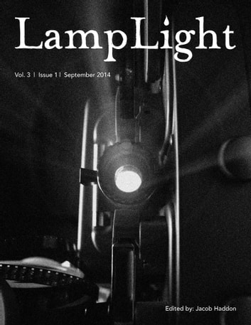 LampLight: Volume 3 Issue 1 ebook by Jacob Haddon