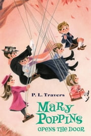 Mary Poppins Opens the Door ebook by Dr. P. L. Travers,Mary Shepard,Agnes Sims