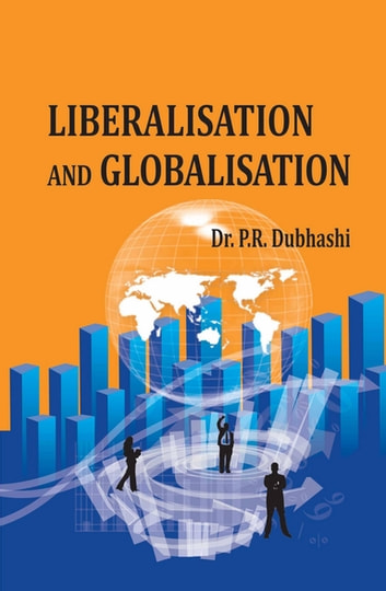 Liberalisation and Globalisation ebook by P. R. Dubhashi