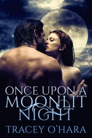 Once Upon a Moonlit Night ebook by Tracey O'Hara