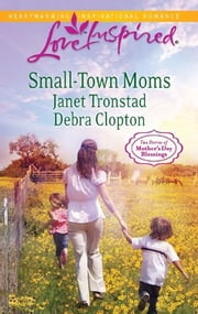 Small-Town Moms: A Dry Creek Family\A Mother for Mule Hollow - A Dry Creek Family\A Mother for Mule Hollow ebook by Janet Tronstad,Debra Clopton