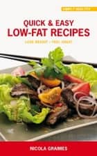 Quick & Easy Low-Fat Recipes ebook by Nicola Graimes