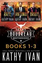 Texas Boudreau Brotherhood Books 1 - 3 ebook by