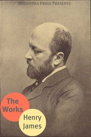 The Works Of Henry James ebook by Henry James