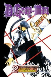 D.Gray-man, Vol. 2 - Old Man of the Land and Aria of the Night Sky ebook by