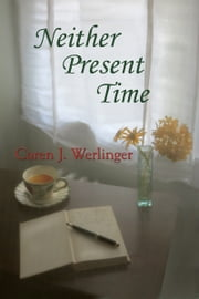Neither Present Time ebook by Caren J. Werlinger