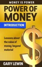 Passive Income: Introduction Power of Money ebook by Gary Lewin